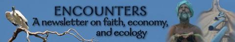 Encounters: Where faith, economy and ecology meet